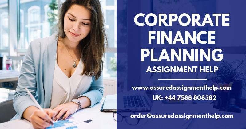 Corporate Finance Planning Assignment Help Assuredassignmenthelp.com