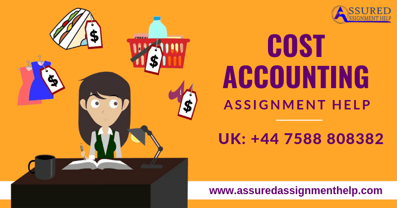 Cost Accounting Assignment Help UK Australia