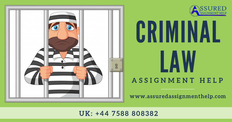 Criminal Law Assignment Help UK Australia