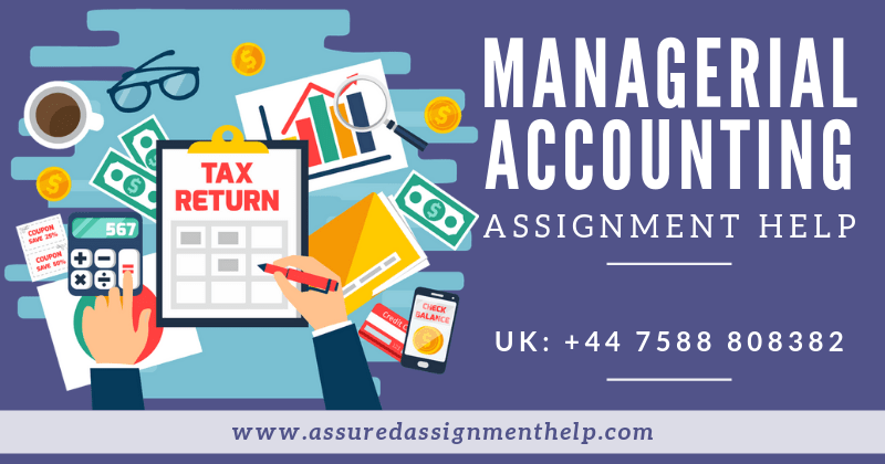 Managerial Accounting Assignment Help UK Australia