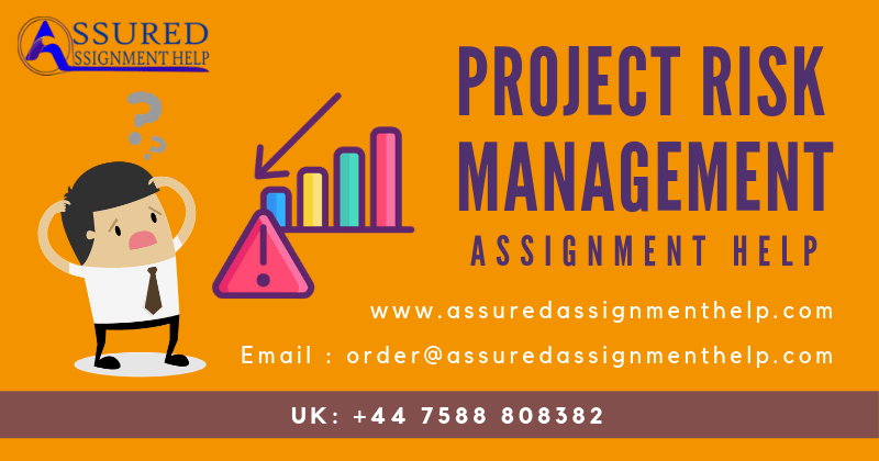 Project Risk Management Assignment Help UK Australia assuredassignmenthelp.com