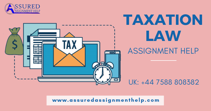 Taxation Law Assignment Help UK Australia