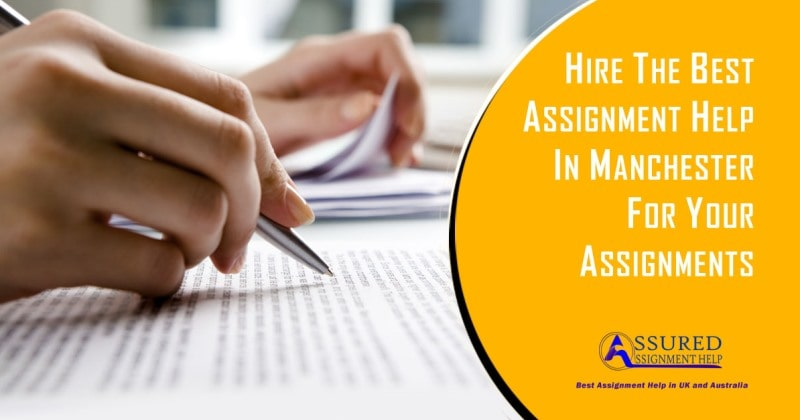 Hire The Best Assignment Help in Manchester for your Assignments